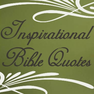 Inspirational Bible Quotes and Bible Verses