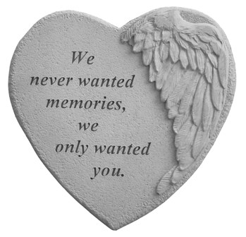 We Never Wanted, Winged Hearts, Memorial Garden Stones