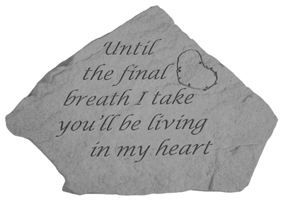 Until the final death, Garden Accent, Memorial Garden Stone