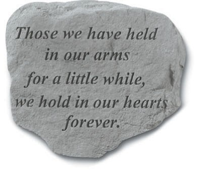 Those We Have Held In Our Arms Memorial Garden Stone
