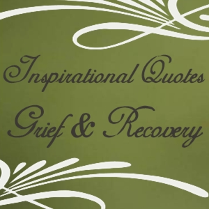 Inspirational Quotes for Grief and Recovery