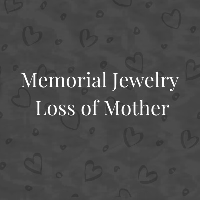 Memorial Jewelry for Loss of Mother