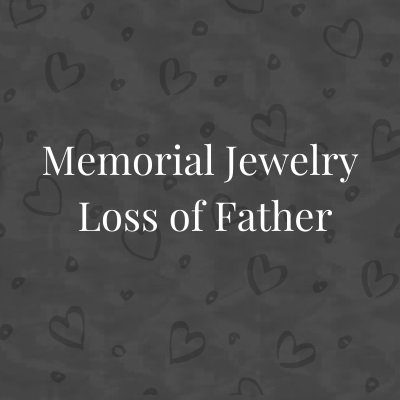 Memorial Jewelry for Loss of Father