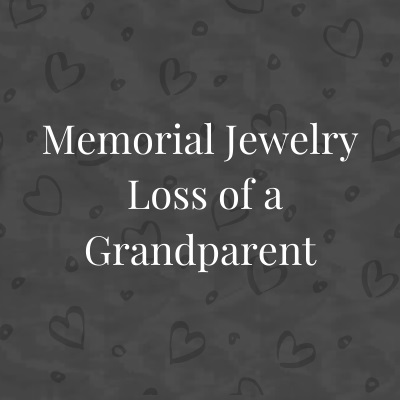 Memorial Jewelry for Loss of Grandparent