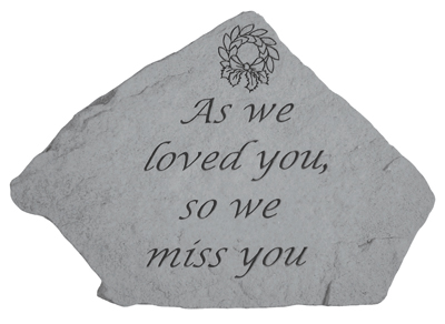 As we loved you Memorial Stones