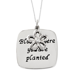 Bloom Where You Are Planted  Inspirational Necklace - Christian Jewelry