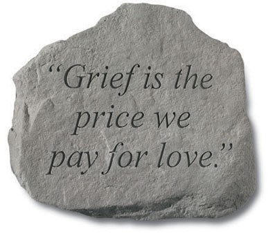 Grief is a Price We Pay for Love - Memorial Garden Stone
